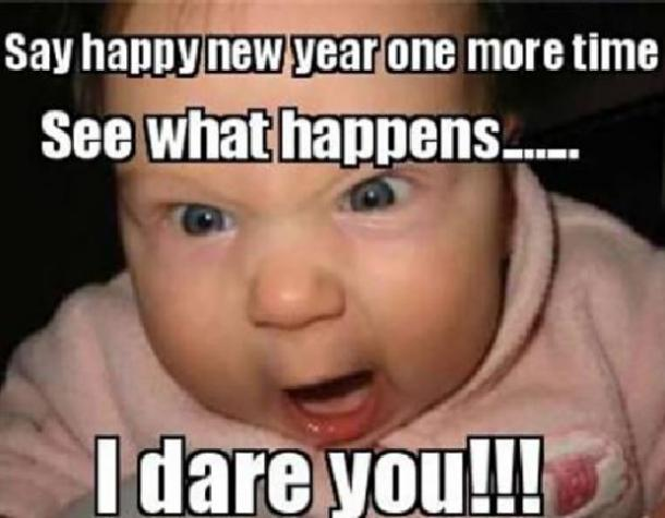 I dare you funny new year meme