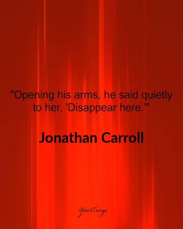 Opening his arms, he said quietly to her, Disappear here. Jonathan Carroll