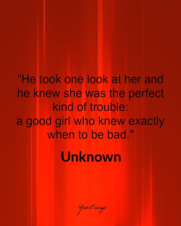 a good girl who knew exactly when to be bad. Unknown