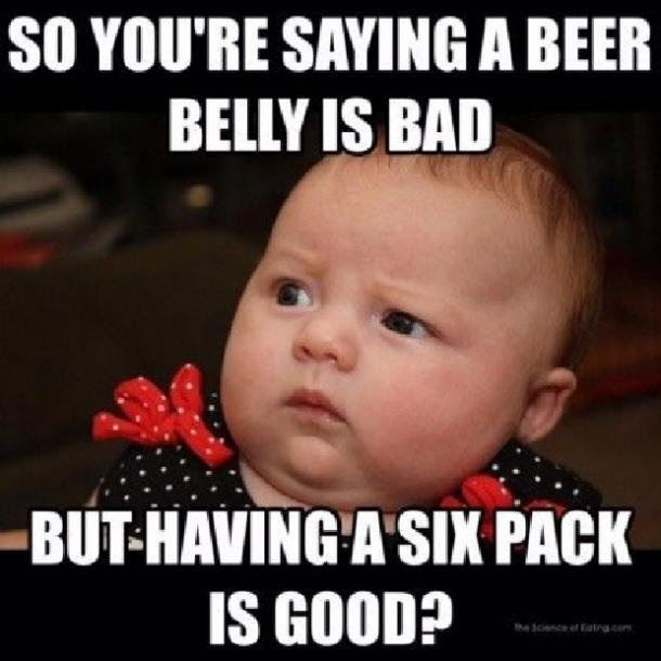 beer memes Beer belly six pack