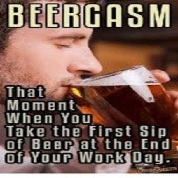 beer memes beergasm