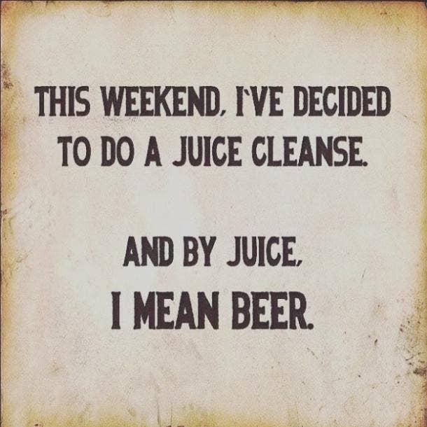beer memes juice cleanse