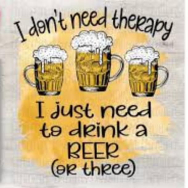 beer memes I don't need therapy