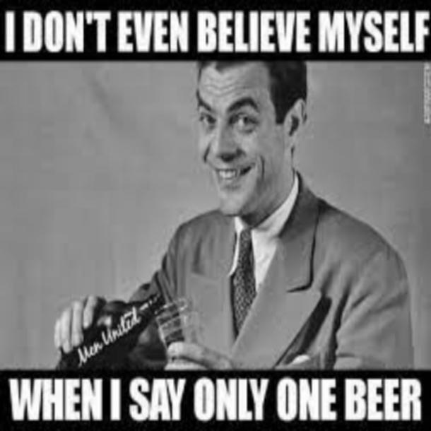 beer memes I don't even believe myself