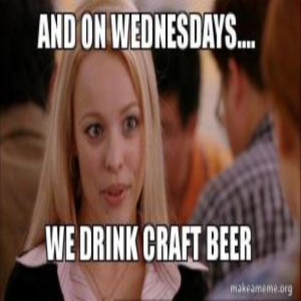 beer memes on Wednesdays we drink craft beer regina george mean girls