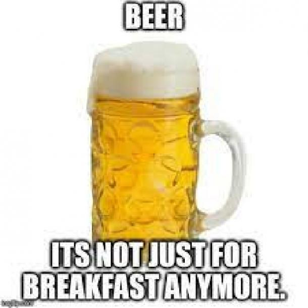 beer memes its not just for breakfast anymore