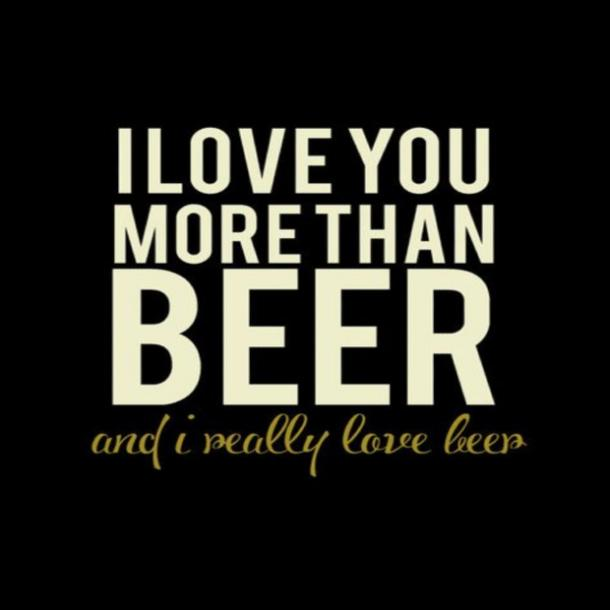 beer memes I love you more than beer