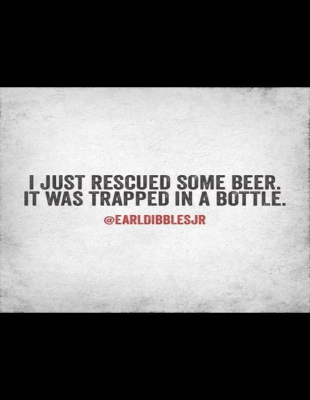 beer memes i just rescued some beer