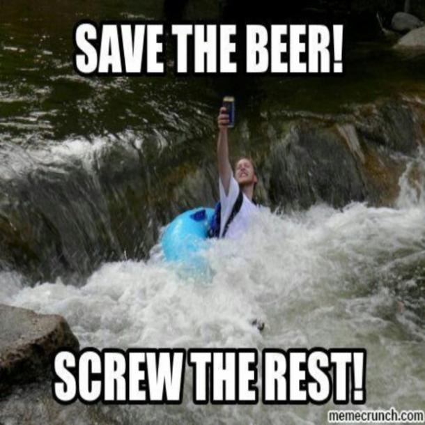 beer memes Save the beer screw the rest