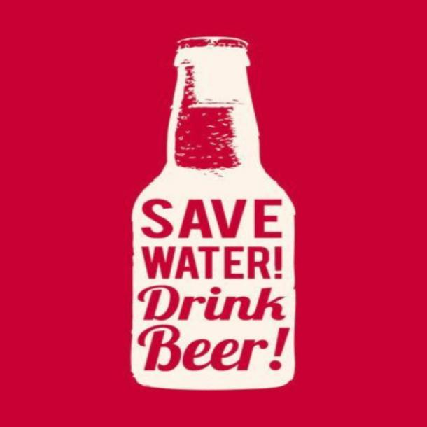 beer memes save water drink beer