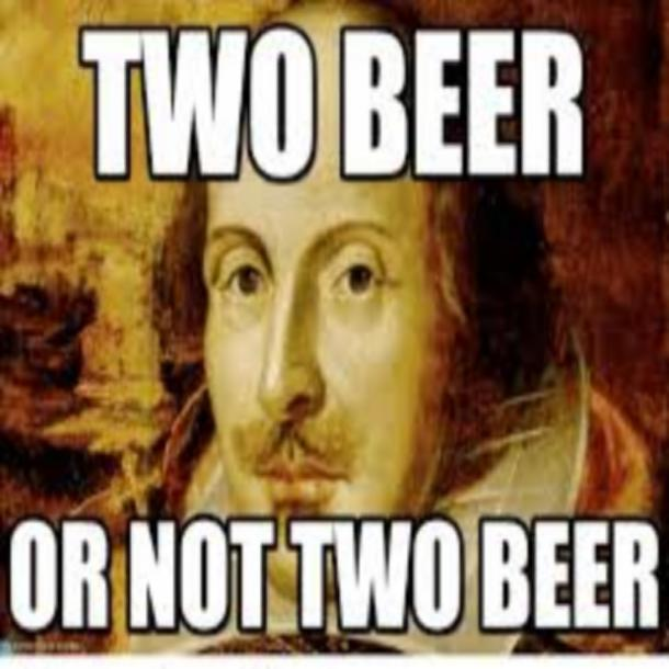 beer memes two beer or not two beer shakespeare