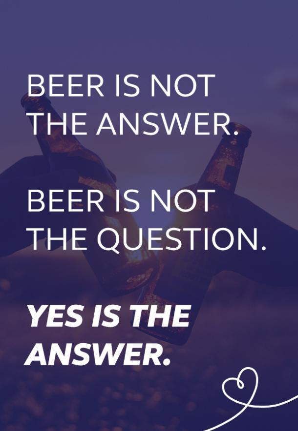 beer memes beer is not the answer