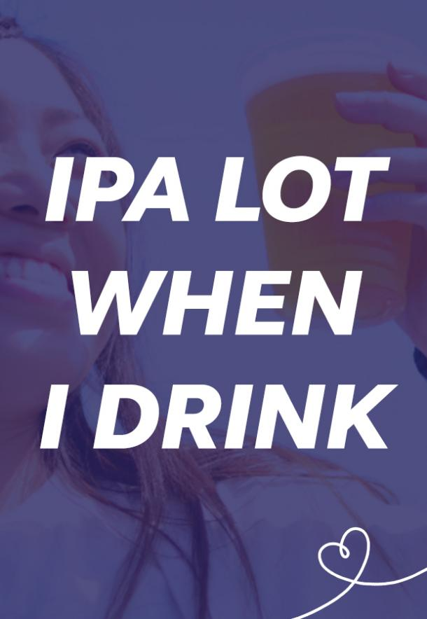 IPA lot when I drink beer puns national beer day memes