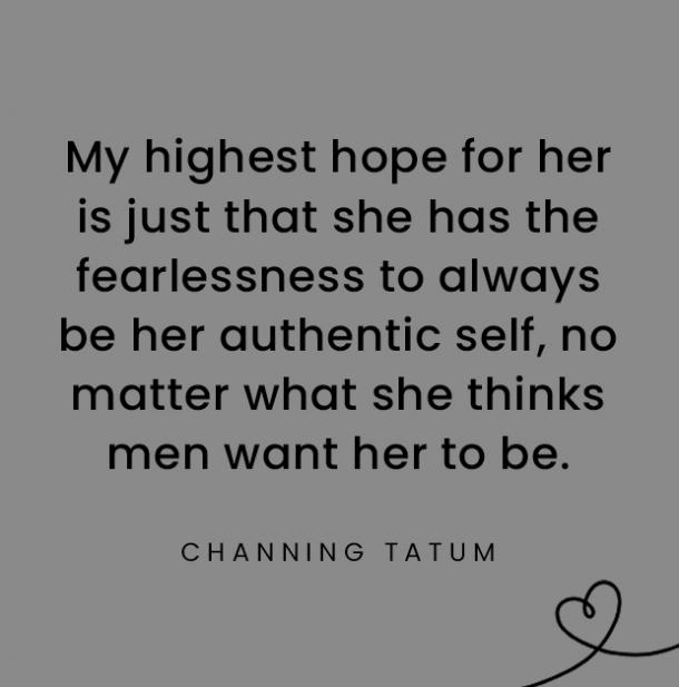 Channing Tatum quotes about daughters