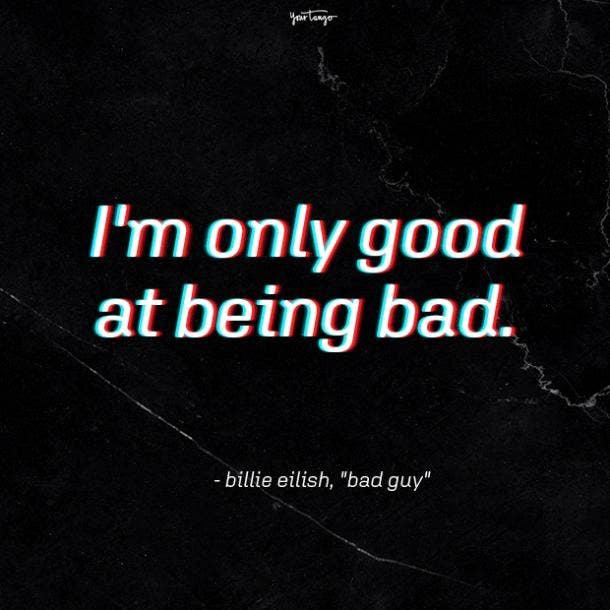 billie eilish quotes bad guy