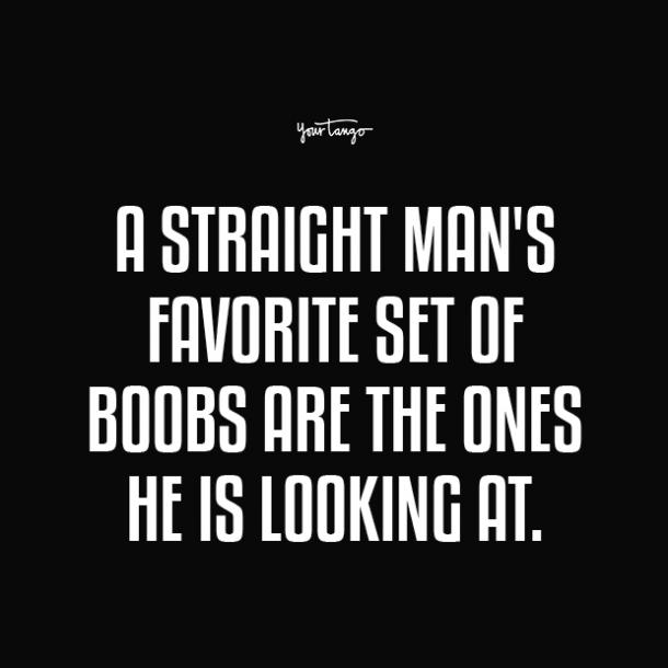 a straight mans boobs quotes