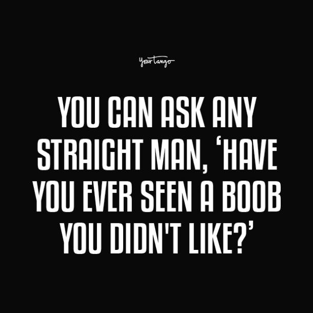 ask any straight man boobs quotes