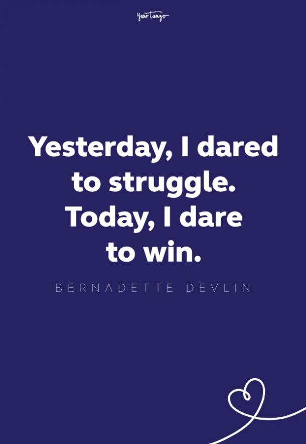 yesterday i dared to struggle quote