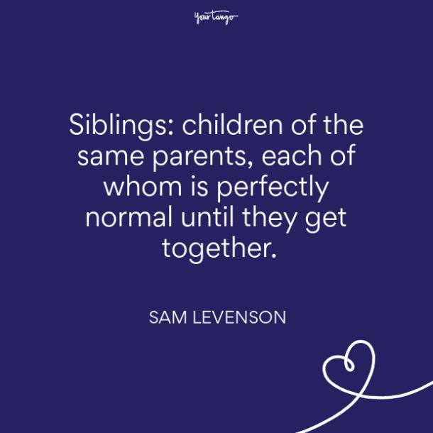 Sam Levenson brother quote sister quote national siblings day