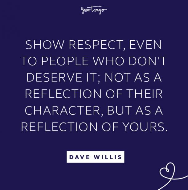 dave willis show respect take high road quote
