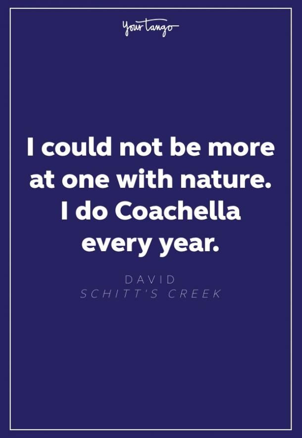 Scihitt's Creek quote Coachella