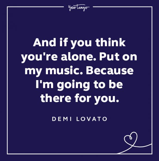 demi lovato quotes if you think youre alone