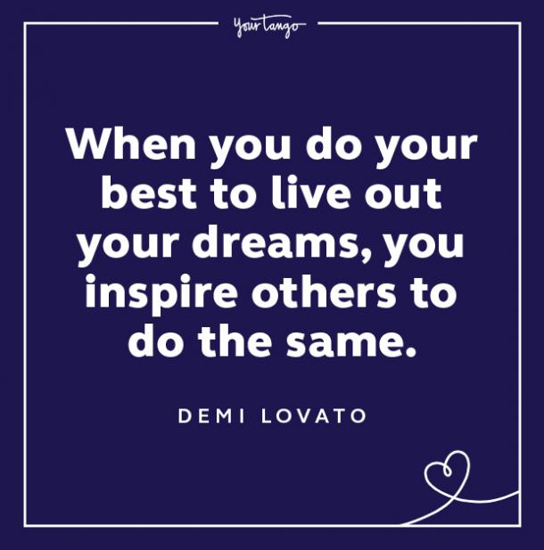demi lovato quotes live out your dreams