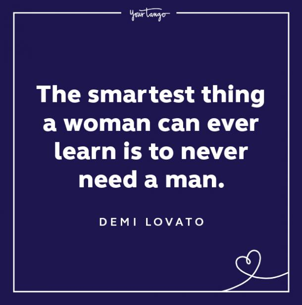 demi lovato quotes smartest thing woman can learn
