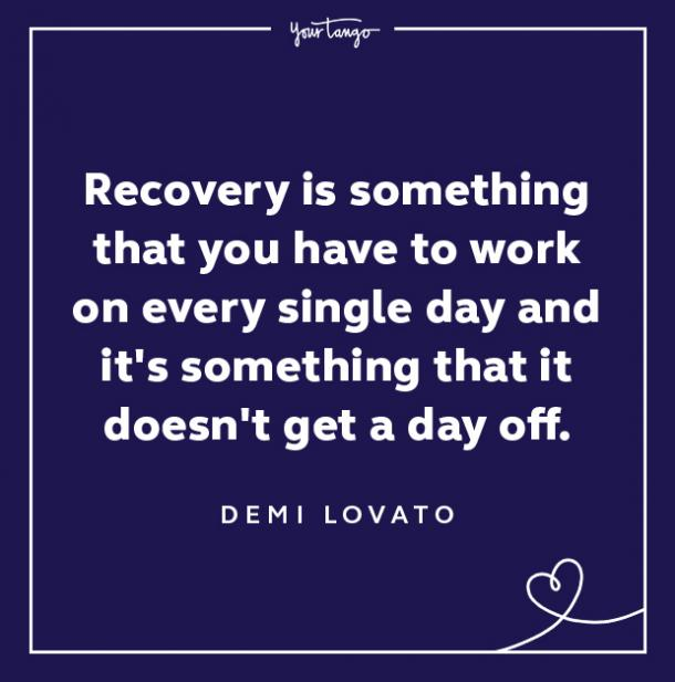 demi lovato quotes recovery is something you have to work on