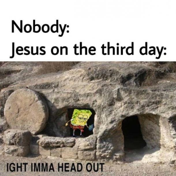 easter memes jesus on the third day
