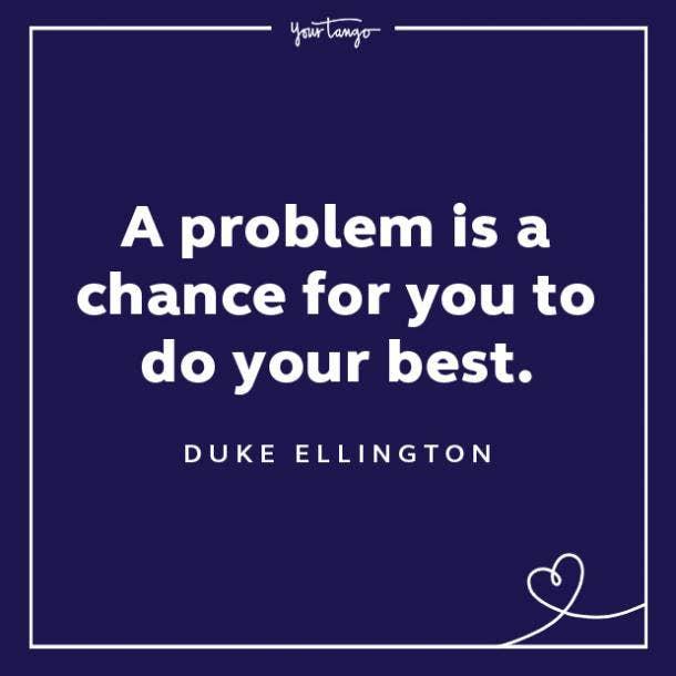 Duke Ellington words of encouragement quotes