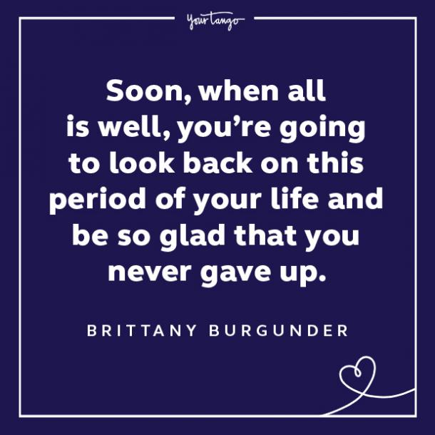 Brittany Burgunder words of encouragement quotes