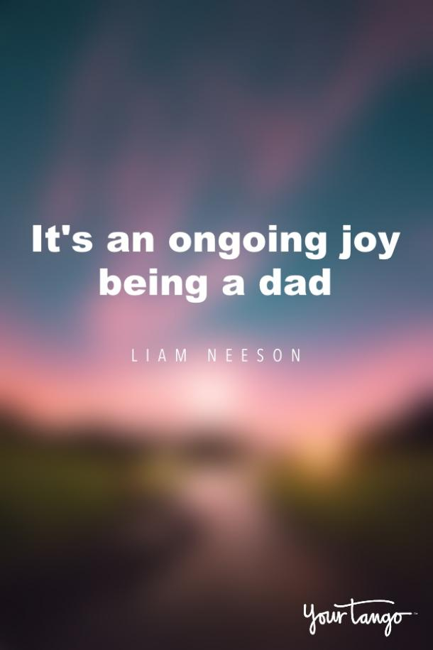liam neeson new dad quotes for his first fathers day