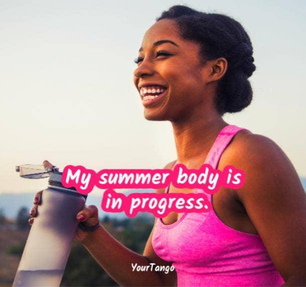 My summer body is in progress.