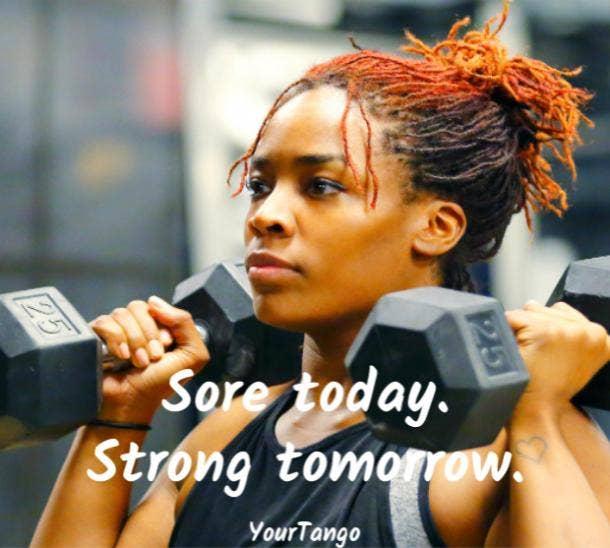 Sore today. Strong tomorrow.
