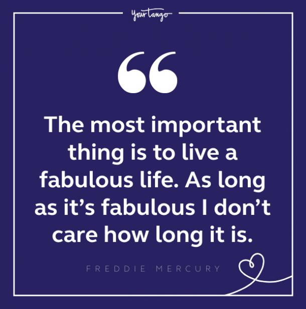 Freddie Mercury quote about life