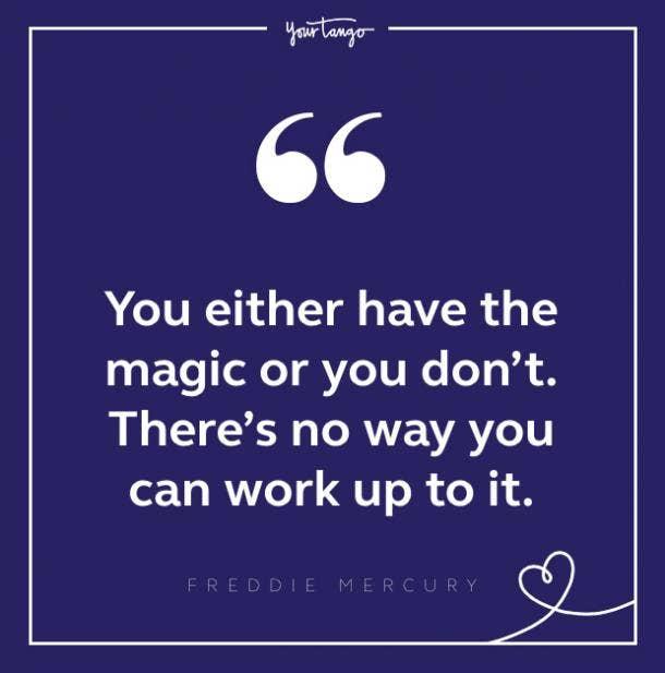 Freddie Mercury quote about magic