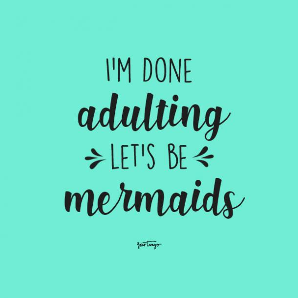 im done adulting quotes