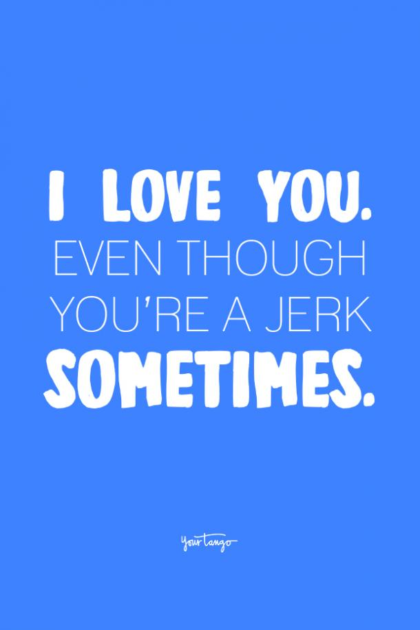 funny love quote for him