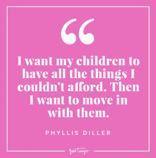 Phyllis Diller funny mothers day quotes