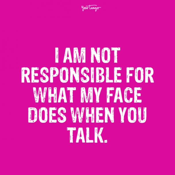 i am not responsible over it quotes