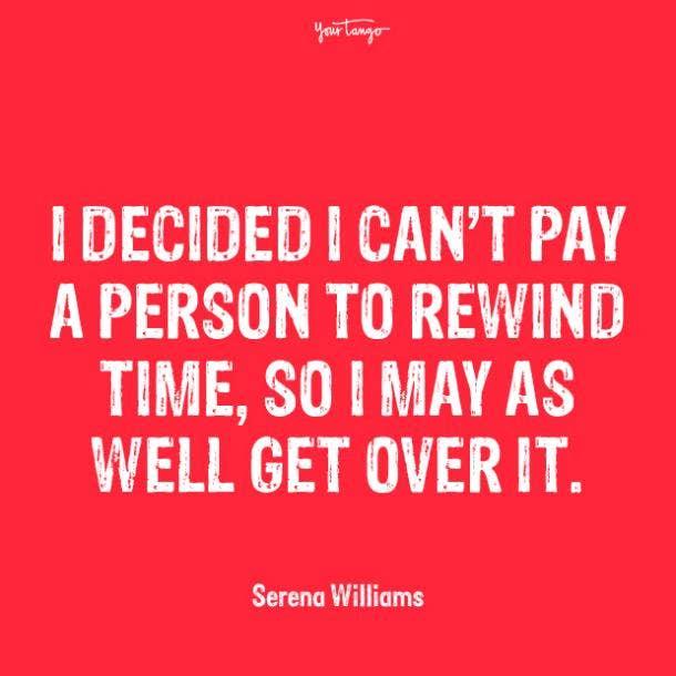 serena williams over it quotes