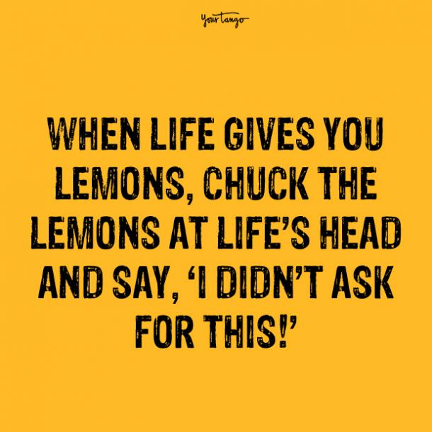 when life gives you lemons over it quotes