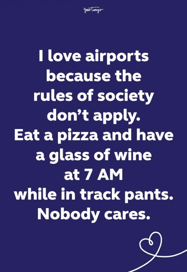 i love airports funny quote
