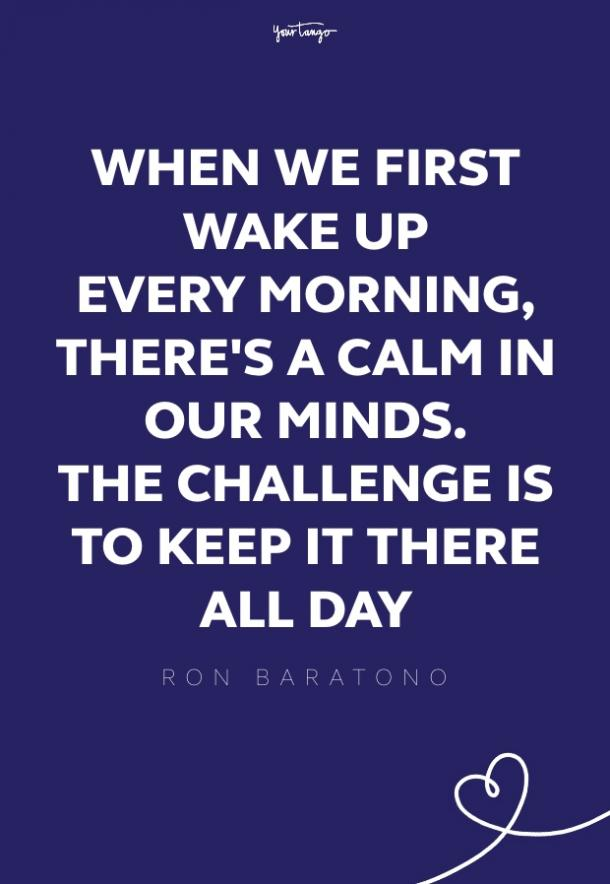 Ron Baratono good morning quotes
