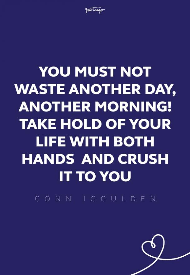 Conn Iggulden good morning quotes