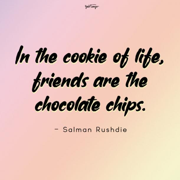 Salman Rushdie good times with friend quote