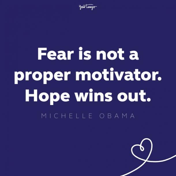fear is not a proper motivator. hope wins out