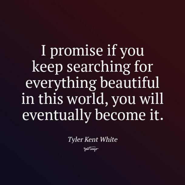 Tyler Kent White promise quotes