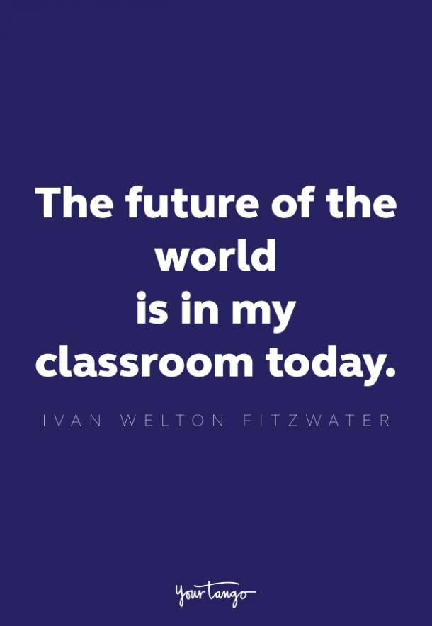 ivan felton fitzwater inspirational quote for teachers